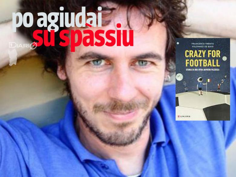 "Francesco Trento a presentau su lìburu ""Crazy for football"""